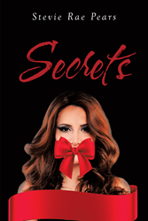 """Author Stevie Rae Pears's New Book """"Secrets"""" Is a Romantic Tale of Hidden Pasts Resurfacing to Haunt Present Lives and Relationships"""