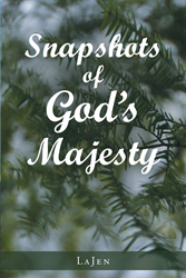 """LaJen's Newly Released """"Snapshots of God's Majesty"""" Is a Pictorial Inspiration Sent From God"""