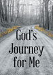 "Author Robin Johnson's Newly Released ""God's Journey for Me"" Is An Introspective Reflection On Life's Challenges And How To Overcome Them With The Help Of God's Grace"
