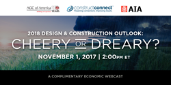 ConstructConnect presents its ninth annual fall economic webcast: 2018 Design & Construction Outlook - Cheery or Dreary?