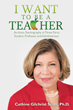 Experienced Educator Releases Practical Guide to Becoming a Teacher