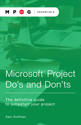 Microsoft® Project Do's and Don'ts: The definitive guide to jumpstart your project. Project management using Microsoft Project.