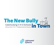 Lightspeed Systems Releases Survey Results on Cyberbullying in K-12 Schools