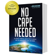 No Cape Needed: The Simplest, Smartest, Fastest Steps to Improve How You Communicate by Leaps and Bounds honored with leadership book award by Book Excellence Awards.