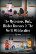 "Author Mary Frances Hedrick Garrett's Newly Released ""The Mysterious, Dark, Hidden Recesses Of The World Of Education"" is an Exposé of the Author's Time in Education"