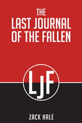 """Author Zack Hale's Newly Released """"The Last Journal Of The Fallen"""" Tells The Story Of The World's Most Notorious Villain And His Quest To Dominate The World"""