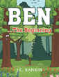 """J.C. Rankin's New Book """"Ben… the Beginning"""" Is a Fantastic Illustrated Book About Self-Confidence and Respect for Teachings From Elders"""