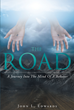 "John L. Edwards's newly released ""The Road: A Journey into the Mind of a Believer"" is a stirring collection of thoughts inspired by the Holy Spirit."
