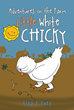 "Lisa J Lutz's Newly Released ""Adventures on the Farm: Little White Chicky"" is a Children's Book Detailing the Journey a Little White Chick Must Take to Find its Way Home"