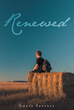 "Louis Saffell's Newly Released ""Renewed"" Is A Moving Story About A Young Man With A Disability Who Finds Healing In Jesus And Becomes A Great Influence To Others"