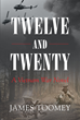 "James Toomey's New Book, ""Twelve and Twenty: A Vietnam War Novel"" is a Thought-Provoking Work About the Hard Times an Infantry Marine Has Faced During the Vietnam War"