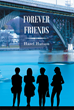 "Hazel Hutson's New Book ""Forever Friends"" is an Emotionally Charged Story About Life, Love, and Loss, All Revolving Around the Idea of Friendship"