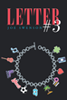 "Author Joe Swenson's New Book ""Letter #3"" Is a Riveting Tale of Middle-School Drama, Family Secrets, and the Wondrous, Untapped Potential of a Twelve-Year-Old Telepath"