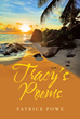 """Patrice Powe's New Book """"Tracy's Poems"""" Is a Love-Driven Personal Collection of Writings That Displays Her Poetic Ingenuity, Authenticity and Optimism"""