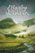 "Pam Nester Cloud's New ""Marley Knott's Mountain"" is the Story of How God Would Use the Mountain, As Hard and Thick As It Was, to Bring a Multitude of People to the Lord"