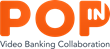 POPin Video Banking Collaboration Merges With BankOn Mobile Video by Financial Town