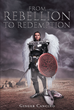 "Author Ginger Cancino's newly released ""From Rebellion To Redemption"" calls readers to embrace the love of God and seek redemption in His eyes"