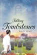 "Jesse H. Merrell's Newly Released ""Talking Tombstones"" Reveals the Touching Untold Stories of Those who have Gone into Eternal Repose"