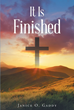 "Janice O. Gaddy's newly released ""It is Finished"" is a useful devotional book that elaborates on the truths found in the Bible for every believer's further understanding"