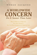 "Author Serge Jacques's Newly Released ""A World Wide Concern"" Explains A Study Conducted By The Author Regarding Alzheimer's And Dementia, And The Effects It Has"