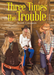 "Scott Coleman's Newly Released ""Three Times the Trouble"" Is an Exciting Story About Three Sisters, Hidden Secrets, and an Unforgettable Adventure"