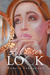 "Author Pamela Fernandez's New Release ""A Closer Look"" Follows Laven Hoddy on Her Quest to Learn About the Mother She Never Knew and Unmask Those Conspiring Against Her"
