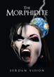"Author Jordan Vision's new book ""The Morphidite"" is a suspenseful drama pitting an evil father, who is lord of his Dark World, against his unwitting daughter on Earth."