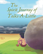 """Thornwood Winter's """"The Spirit Journey of Talks-A-Little"""" is a tale of a young Native American boy sets out into the North American prairie in search of his Spirit Guide."""