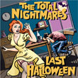 The Total Nightmares Release 'LAST HALLOWEEN' Video and Digital Single