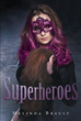 "Author Melinda Brault's newly released ""Superheroes"" is the superpowered adventures of Magenta and the evil Fedora Man."