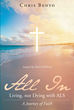 "Chris Benyo's Newly Released ""All In: Living Not Dying with ALS: A Journey of Faith"" Is a Story of a Terminal Woman's Faith That Allowed Her to Truly Be an Inspiration"
