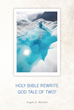 "Angelo D. Mitchell's New Book ""Holy Bible Rewrite God Tale of Two?"" Is a Kaleidoscopic Account That Discusses the Idea of God and His Impact in Human Existence"