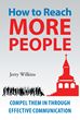 """Jerry Wilkins's New Book """"How to Reach More People: Compel Them In Through Effective Communication"""" is a Prolific Dissertation on Effectively Proclaiming God's Message"""