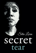 "Silia Loren's New Book ""Secret Tear"" Is an Inspiring Work Based on a True Story That Teaches People to Live Life to the Fullest According to His or Her True Purpose"