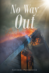 """Author Lenorma Poindexter's Newly Released """"No Way Out"""" is a Personal Story that Reminds Readers God Saves those Who Call Upon Him in their Time of Need"""