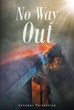 "Author Lenorma Poindexter's Newly Released ""No Way Out"" is a Personal Story that Reminds Readers God Saves those Who Call Upon Him in their Time of Need"