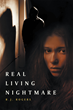 "Author R. J. Rogers's New Release ""Real Living Nightmare"" is about a Woman in the Midst of Hardship as she Receives Messages that Hint at Something More Sinister"
