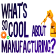 What's So Cool About Manufacturing Program Kicks Off its Season in Lehigh Valley PA