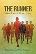 "Authors Brad Hill And Nina Bergman'S Newly Released ""The Runner"" Is The Story Of An American Missionary Who Rediscovers His Faith On The Scorched Red Earth Of Zaire"