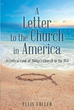 "Author Ellis Fuller's Newly Released ""A Letter To The Church In America"" Is A Critical Look At The Problems And Obstacles Facing The Modern Church In The United States"