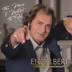 Engelbert Humperdinck The Man I Want To Be OK!Good Records Adult Contemporary Music