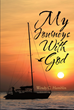 "Author Wendy C. Hamblin's Newly Released ""My Journeys With God"" Shares the Author's Experiences With God and the Blessings She Received From Her Obedience to the Lord"