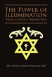 "Author Dr. Wisner Joseph Philemy's newly released ""The Power of Illumination from a Godly Perspective"" was written to acknowledge the omnipotence of God."