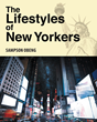 """Author Sampson Obeng's New Book """"The Lifestyles of New Yorkers"""" is a Book of Facts and Detailed Observations on Life in New York City from an Immigrant's Perspective"""