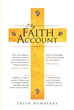 "Author Trish Newberry's Newly Released ""My Faith Account"" Helps Readers Take Note of the Things That God Does for the Faithful and How to Become Closer to God"