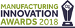 2018 Manufacturing Innovation Awards – Submissions Open