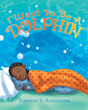 "Author Terrilyn Alexander's newly released ""I Want to Be a Dolphin"" is a story of Max's desire to be a dolphin and the lessons that the boy learns along the way."