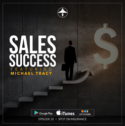"Cover art for Spot On Insurance Episode 32, ""Sales Success"" with Michael Tracy"
