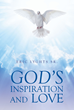"Author Eric Lyghts, Sr.'s New Book ""God's Inspiration and Love"" is a Collection of Spiritual Poems Celebrating Faith, Wisdom, and Understanding"