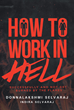 """Donnalakshmi & Indira Selvaraj's book """"How to Work in Hell Successfully and Not Get Burned by the Flames"""" gracefully tackles how to handle the pressures of the workplace."""
